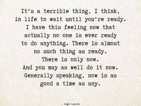 dont-wait-until-youre-ready-quote